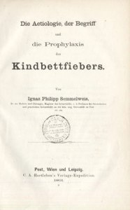 Semmelweis published his book The Etiology, Concept and Prophylaxis of Childbed Fever in 1860.
