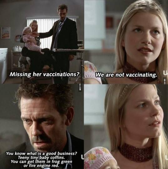House M.D. talking to a mother who thinks vaccines are part of a Big Pharma scam.