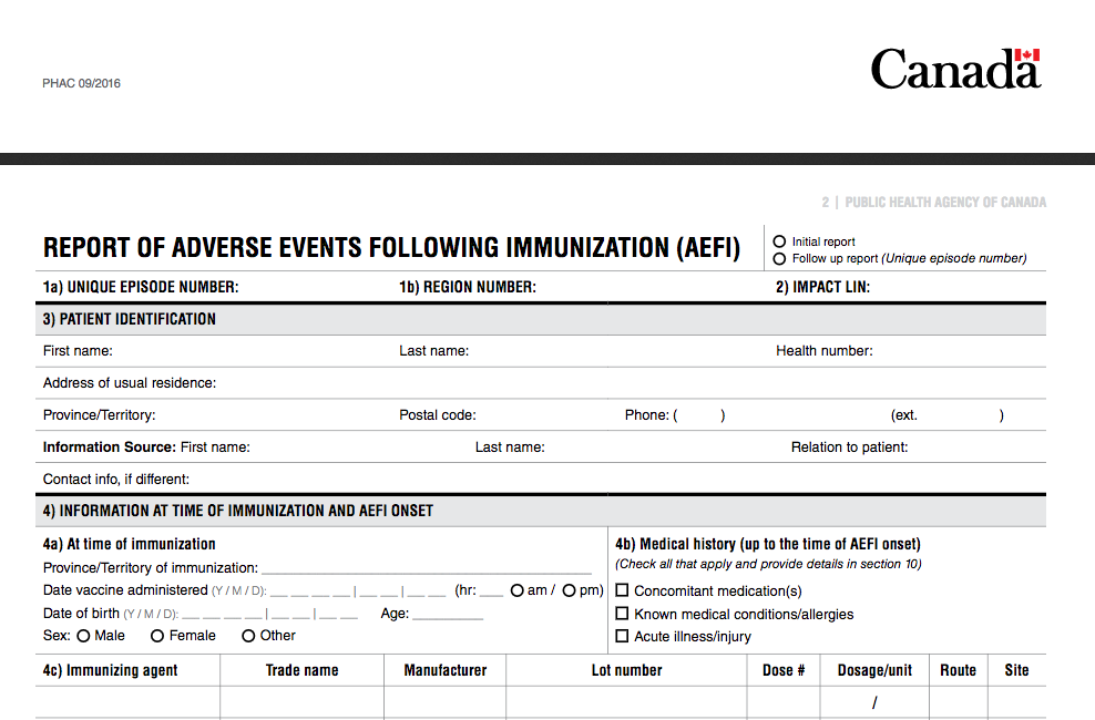 In Canada, Adverse Events following Immunization (AEFI) forms are submitted to the Canadian Adverse Events Following Immunization Surveillance System.