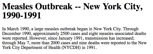 Nationwide, at least 123 people died in the United States during a large measles epidemic from 1989 to 1991, during a time that we had good sanitation, nutrition, and medical care.